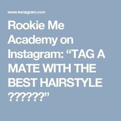 """Rookie Me Academy on Instagram: """"TAG A MATE WITH THE BEST HAIRSTYLE 💇🏻♂️💁🏼"""""""