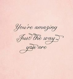 you are amazing <3