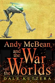 Andy McBean and the War of the Worlds (The Amazing Adventures of Andy McBean Book 1) by Dale Kutzera http://www.amazon.com/dp/B00NK1YUUC/ref=cm_sw_r_pi_dp_keawvb06SZC26