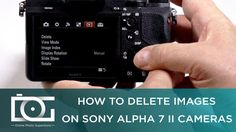 cool SONY a7 II TUTORIAL | How To Delete Images on Sony Alpha 7 II Cameras