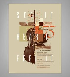 Charleston Symphony Orchestra Poster: Major typography! Type used as a component of imagery as well as providing necessarily information. Breaking the rules of number of fonts but seems to do it effectively. This has a consistent warm color pallet that invites the viewer. The imagery is busy portraying an orchestral feel and yet has a good sense of negative space.
