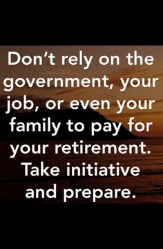 Start planning for your retirement today. Contact me on Christina Duvenhage 0749528545 or christina.duvenhage@momentum.co.za Financial Planner, Quotable Quotes, Retirement, How To Plan, Retirement Age