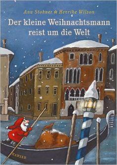 Der kleine Weihnachtsmann reist um die Welt: Amazon.de: Anu Stohner, Henrike Wilson: Bücher