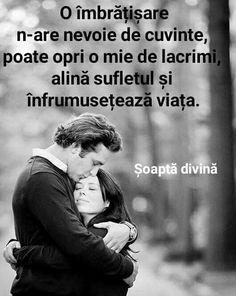 .....DA......o sigura imbratisare!!....atunci cand IUBESTI!! My Love Poems, True Words, Thing 1, Better Life, Happy Quotes, Kids And Parenting, Motto, Favorite Quotes, Real Life