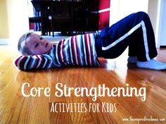 Core strengthening isnt just for adults. Kids need to have a strong foundation of strength in the center of their bodies too. Core strength fosters all kinds of developmental skills from bilateral coordination posture and stability to balance and end Motor Activities, Sensory Activities, Therapy Activities, Physical Activities, Activities For Kids, Activity Ideas, Physical Development, Child Development, Physical Education