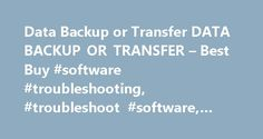 Data Backup or Transfer DATA BACKUP OR TRANSFER – Best Buy #software #troubleshooting, #troubleshoot #software, #geek #squad #software http://jamaica.remmont.com/data-backup-or-transfer-data-backup-or-transfer-best-buy-software-troubleshooting-troubleshoot-software-geek-squad-software/  # Data Backup or Transfer Not what I expected Posted by: Kitty1993 from: Phoenixville, PA on While it was nice to have someone else scour my computer to make sure that I got all my files in spite of maybe…