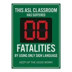 DEAF + ASL = LIFE WELL LIVED.