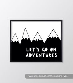 Let's Go On Adventures Monochrome Printable Nursery Art, Inspirational Quote Wall Decor Nursery Prin Nursery Wall Decor, Nursery Prints, Nursery Art, Wall Decor Quotes, Quote Wall, Ideas Habitaciones, Monochrome Nursery, Online Print Shop, Illustrations
