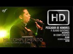 PESCADOR DE HOMBRES - P. ÁLVARO GUTIÉRREZ - YouTube