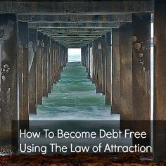 How To Become Debt Free Using The Law of Attraction | www.creativemoney.biz