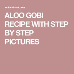 ALOO GOBI RECIPE WITH STEP BY STEP PICTURES