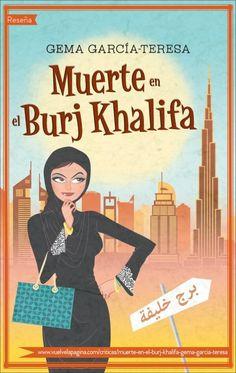 Muerte en el Burj Khalifa es la primera novela de Gema García-Teresa, una entretenidísima novela de intriga ambientada en el Dubái actual; una historia fresca que nos muestra la vida cotidiana de algunas mujeres emiratís y al mismo tiempo, un misterio por descubrir.   Vuelve la Página