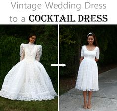 DIY Vintage Wedding Dress To A Cocktail