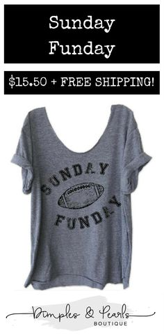 ae3cf9410a4c5b Sunday Funday Graphic Football Shirt.  15.50 + FREE SHIPPING! Dimples    Pearls Boutique.