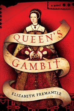 Queen's Gambit by Elizabeth Fremantle.