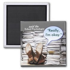 Here Lies a School Psychologist Magnet by Schoolpsychdesigns of Zazzle.com $3.75