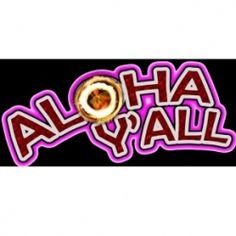 Aloha Y'all performances every Monday, Wednesday, & Friday @ 7pm!