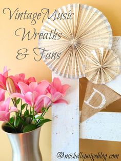michelle paige: Make Your Own Vintage Music Wreaths and Fans