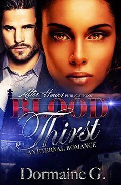 Blood Thirst; An Eternal Romance  by Dormaine G.. A Sexy & Suspenseful Paranormal Romance . Free! http://www.ebooksoda.com/ebook-deals/blood-thirst-an-eternal-romance-by-dormaine-g
