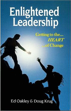 Enlightened Leadership by Ed Oakley and Doug Krug