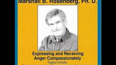 Marshall Rosenberg - Expressing and Receiving Anger Compassionately - No...