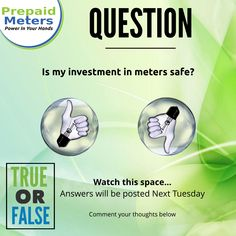 Question 6: Is my investment is meters safe?