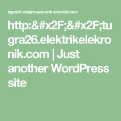 http://tugra26.elektrikelekronik.com | Just another WordPress site