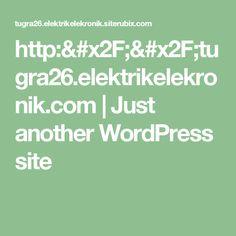 http://tugra26.elektrikelekronik.com   Just another WordPress site
