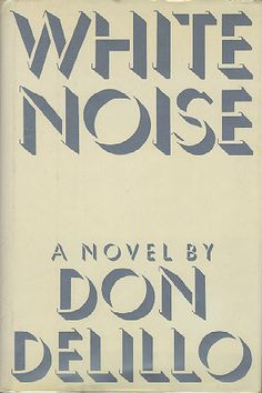 "White Noise is the eighth novel by Don DeLillo, published by Viking Press in It won the U. National Book Award for Fiction. (Considered one of the last works of postmodernism, along with ""The Satanic Verses, Salman Rushdie) Good Books, Books To Read, My Books, True Love Stories, Love Story, Don Delillo, National Book Award, Dysfunctional Family, Best Novels"