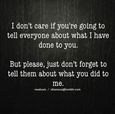 But remember to tell the truth. Your life is full of lies, you have no idea how to tell the truth anymore. So sad you need to put others down to make you feel good. Great Quotes, Quotes To Live By, Me Quotes, Funny Quotes, Inspirational Quotes, Bullshit Quotes, Honest Quotes, Witty Quotes, Wise Sayings