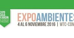 No te pierdas EXPOAMBIENTES en el WTC Cd de Mexico, organiza @ExpoAmbientes expoambientes.mx mas información y otros eventos http://www.inocuidadyvida.com/noviembre2016