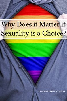 7cb03f2526 Why Does it Matter if Sexuality is a Choice