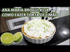 ▶ Ana Maria Brogui #118 - Como fazer Torta de Limão - YouTube