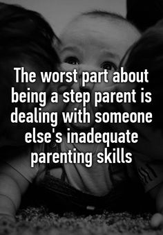 The worst part about being a step parent is dealing with someone else& inadequate parenting skills Step Parents Quotes, Step Children Quotes, Quotes For Kids, Baby Mama Quotes, Mom Quotes, Life Quotes, Qoutes, Step Parenting, Parenting Quotes
