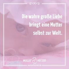 Mehr lustige Sprüche auf: www.mutterherzen.de  #liebe #mutterliebe #wahreliebe #großeliebe #baby #geburt #schwanger #mutter #mutterschaft