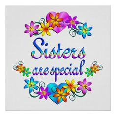sisters posters | Sisters are Special Posters