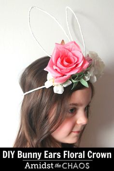 DIY Bunny Ears Floral Crown Tutorial - Amidst the Chaos Bunny Party, Easter Party, Happy Easter, Easter Bunny, Easter Bonnets, Easter Hat Parade, Bunny Birthday, 2nd Birthday, Easter Celebration