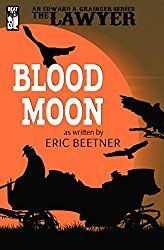 Kevin's Corner: Review: The Lawyer: Blood Moon by Eric Beetner