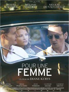 Pour une femme, 2013, de Diane Kuris avec Benoît Magimel, Mélanie Thierry, Nicolas Duvauchelle