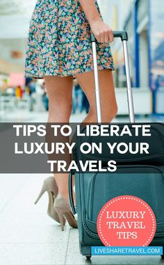 Luxury travel tips