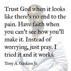 Trust God and pray. Daily Quotes, True Quotes, Great Quotes, Inspirational Quotes, Qoutes, Motivational Quotes, Spiritual Quotes, Positive Quotes, Religious Quotes