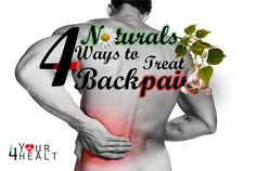 4 Naturals ways to treat Back Pain ~ 4yourhealth
