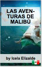 La historia de Malibú, una niña que un día se pierde en el bosque y nadie la puede encontrar. Las Aventuras de Malibú escrito por nuestra usuaria de México, Icela Elizalde http://www.storypop.com/books/1265