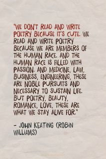"""One of my very favourite quotes from """"Dead Poet's Society"""". Poetry feeds our soul! Pretty Words, Beautiful Words, Cool Words, Wise Words, Beautiful Poetry, Writing Quotes, Poem Quotes, Movie Quotes, John Keats Quotes"""