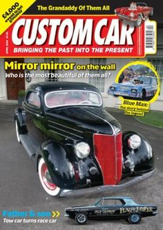 Custom Car April 2016 digital magazine - Read the digital edition by Magzter on your iPad, iPhone, Android, Tablet Devices, Windows 8, PC, Mac and the Web.