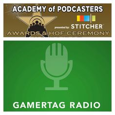 Gamertag Radio is an Academy of Podcasters Awards 2015 Finalist