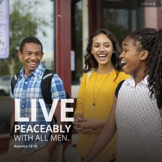 """""""Live peaceably with all men.""""—Romans 12:18"""