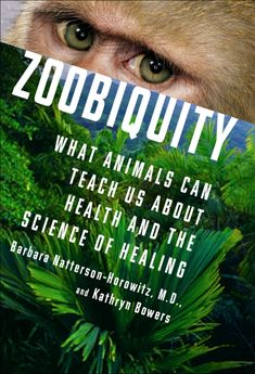 Book Cover - Barbara Natterson Horowitz Zoobiquity