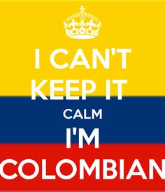 I can't keep calm but I'm Colombian so that makes up for it hajaha Colombian People, Colombian Cities, Colombian Culture, Colombian Girls, Smart Quotes, Clever Quotes, Funny Quotes, Colombia Soccer, Colombia South America