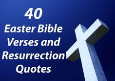40 Easter Bible Verses and Resurrection Quotes https://www.unlockingthebible.org/resurrection-easter-quotes-bible-verses/ #Bible